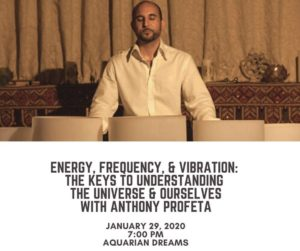 Energy, Frequency, & Vibration with Anthony Profeta @ Aquarian Dreams | Indialantic | FL | United States