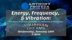 Energy, Frequency, & Vibrations: The Key to Understanding @ Aquarian Dreams | Indialantic | FL | United States