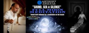 Sound, Sea & Silence: Full Moon Meditation @ Aquarian Dreams | Indialantic | FL | United States