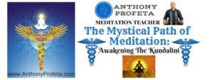 Mystical Path of Meditation: Awakening the Kundalini