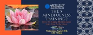 The 5 Mindfulness Trainings: How To Apply Mindfulness Into Our Daily Lives @ Aquarian Dreams | Indialantic | FL | United States