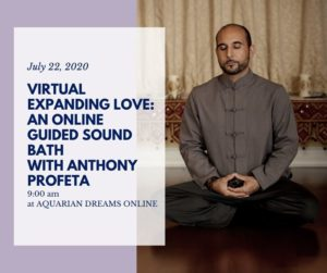 Virtual Expanding Love: Guided Sound Bath with Anthony Profeta @ Aquarian Dreams | Indialantic | FL | United States