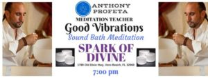 GOOD VIBRATIONS: Sound Bath Meditation @ Spark of Divine, LLC | Vero Beach | FL | United States