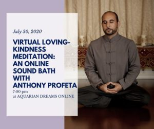 Virtual Loving-Kindness: Sound Bath with Anthony Profeta @ Aquarian Dreams | Indialantic | FL | United States
