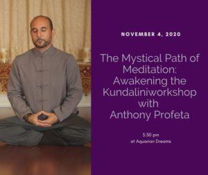 The Mystical Path of Meditation: Awakening the Kundalini workshop with Anthony Profeta @ Aquarian Dreams | Indialantic | FL | United States