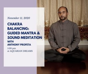 Chakra Balancing: Guided Mantra & Sound Meditation with Anthony Profeta @ Aquarian Dreams | Indialantic | FL | United States