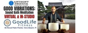 GOOD Vibrations: Sound Bath Meditation @ GoodLife Fitness Studio | Vero Beach | FL | United States